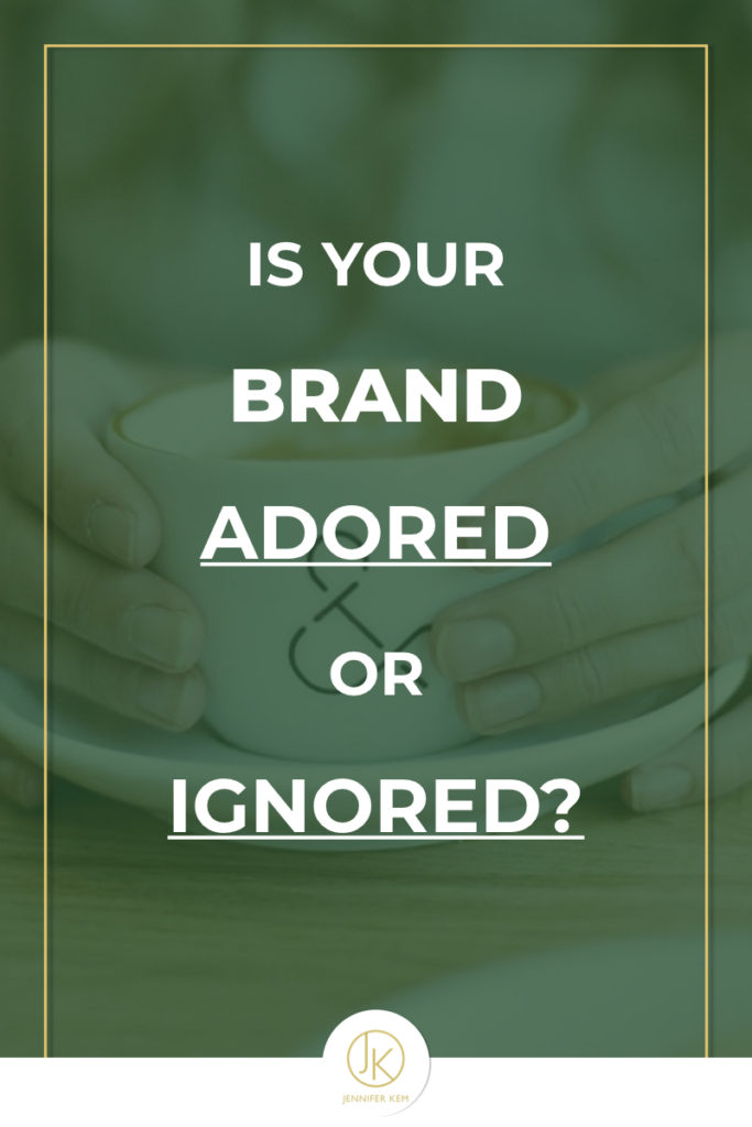 Is your Brand Adored…or Ignored?.001