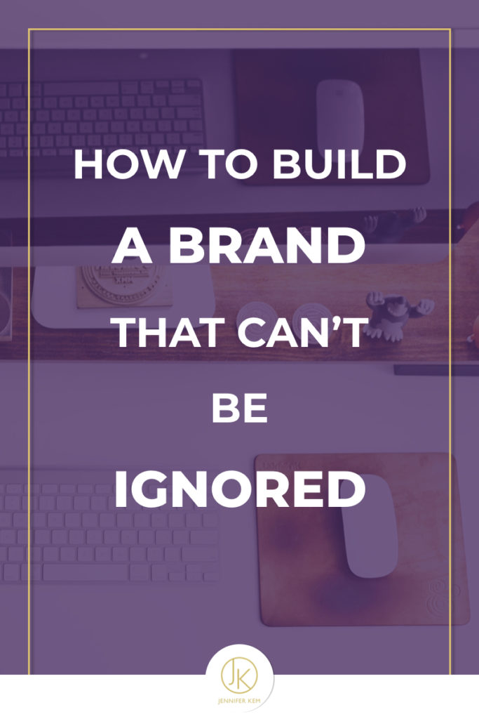 Building a Brand That Can't Be Ignored (Like the Leaders We Are).001