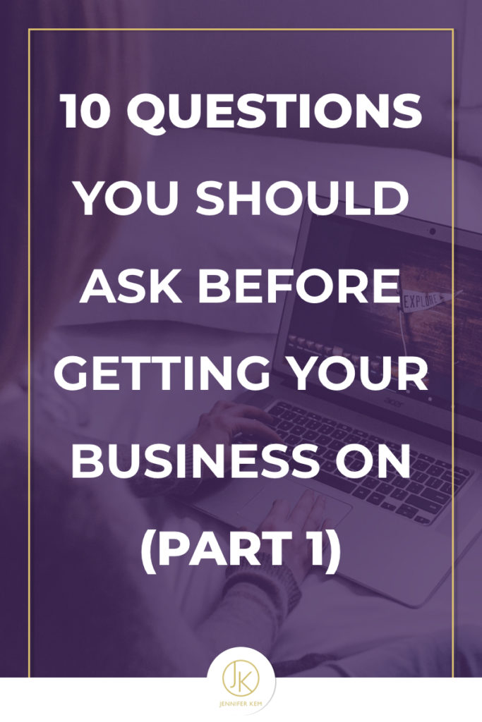 Jennifer-Kem-Brand-Design-and-Identity-10 Questions You Should Ask Before Getting Your Biz On (Pt 1).001