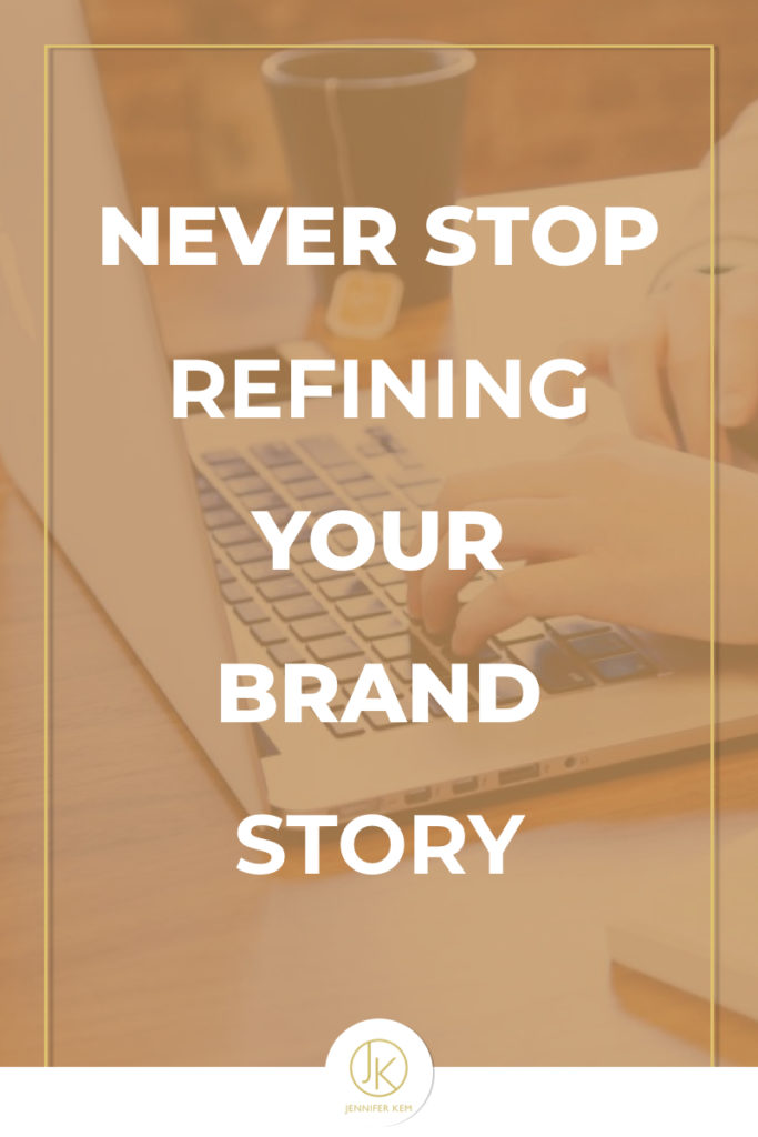 Never Stop Refining Your Brand Story.001