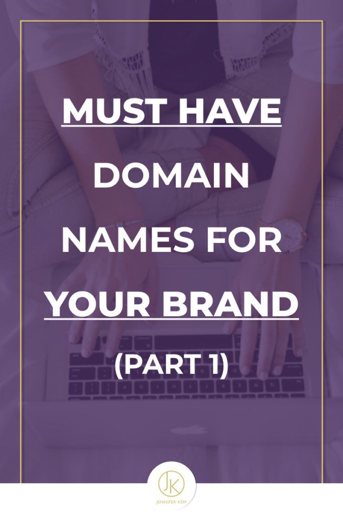 Must Have Domain Names for Your Brand (Part 1).001