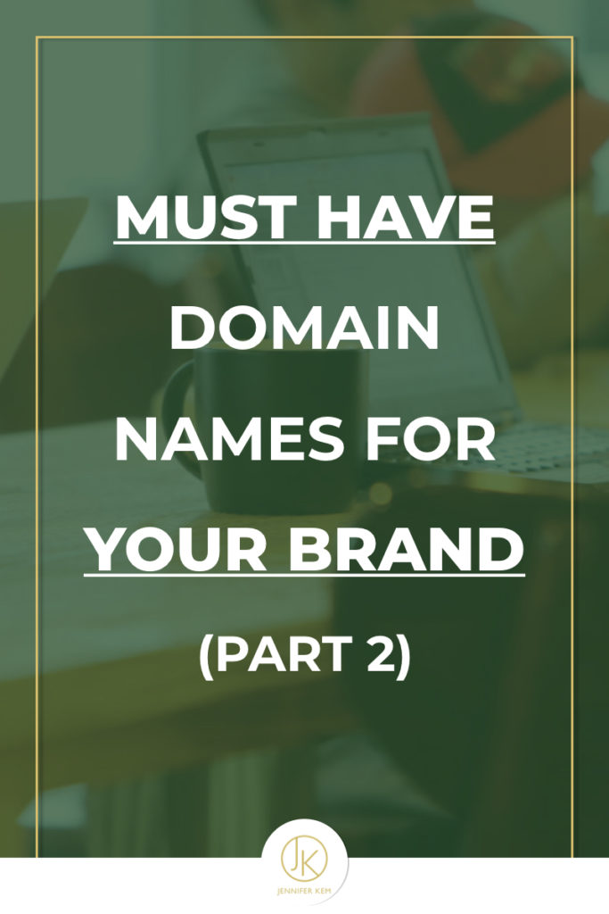 Must Have Domain Names for Your Brand (Part 2).001