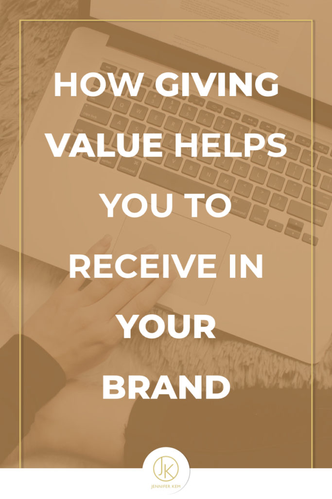 How Giving Value Helps You to Receive in Your Brand.001