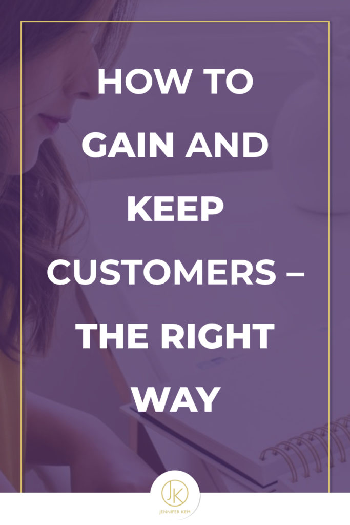 How to Gain and Keep Customers – the Right Way.001