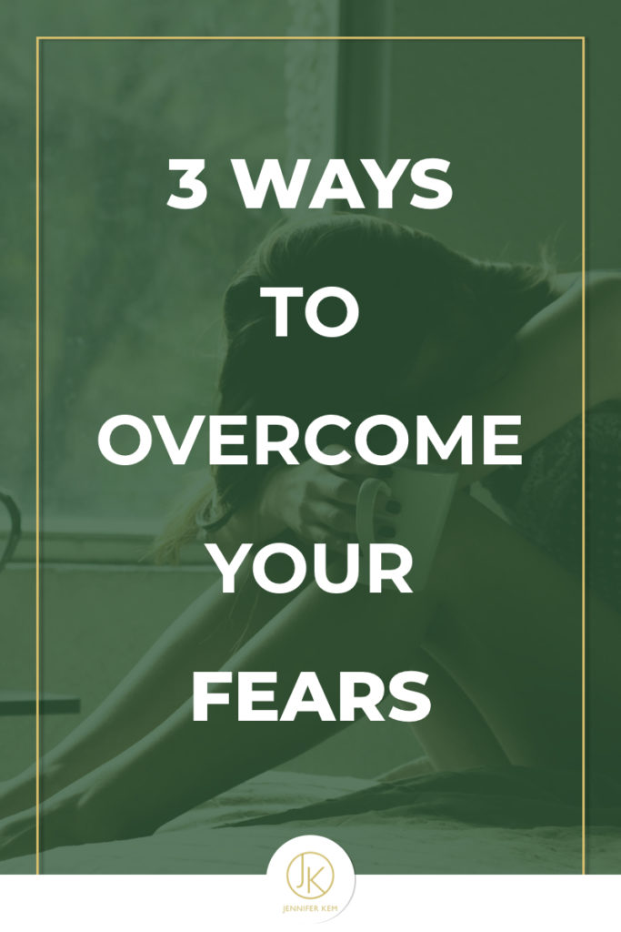 3 Ways to Overcome Your Fears.001