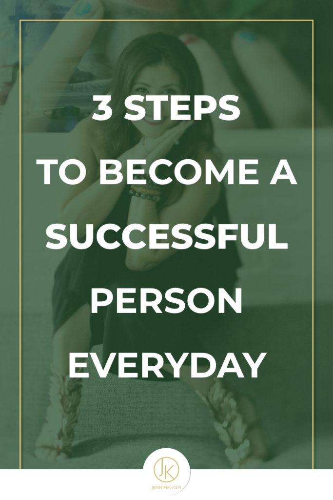 Jennifer-Kem-Brand-Design-and-Identity-3 Steps to Become a Successful Person Everyday.001