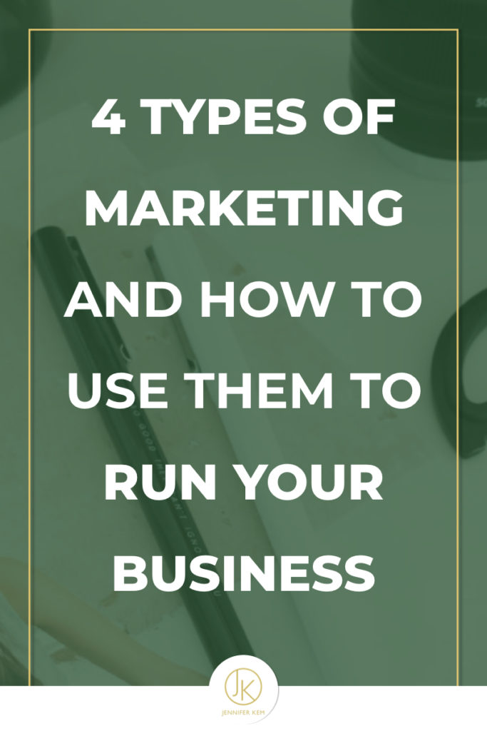 4 Types of Marketing and How to Use them to Run Your Business.001
