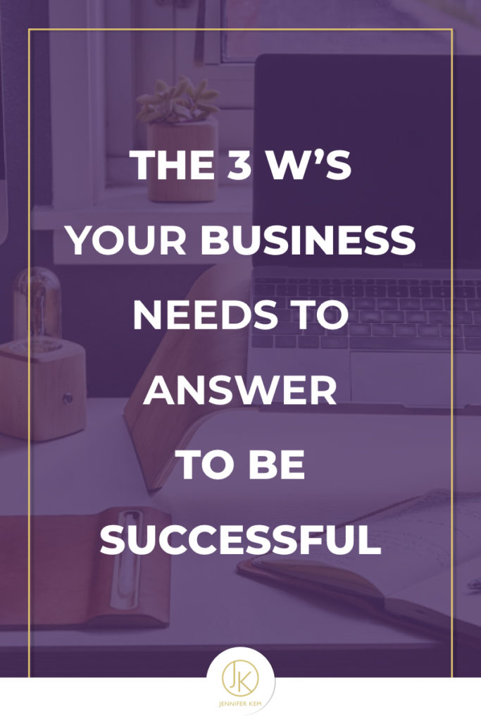 3 W's Your Business Needs to Answer to be Successful.001